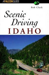 Scenic Driving Idaho (Scenic Routes & Byways)