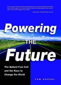 Powering the Future: The Ballard Fuel Cell & the Race to Change the World