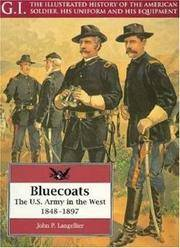 Bluecoats; The U. S. Army in the West 1848 - 1897