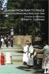 Japan from War to Peace The Coaldrake Records 1939-1956