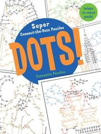 Dots! Super Connect the Dots Puzzles. Includes Six Colored Pencils