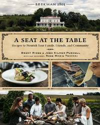 Beekman 1802: A Seat at the Table: Recipes to Nourish Your Family, Friends, and Community by  Rose Marie  Josh; Trapani - Hardcover - 2017-09-05 - from ByrdHouse Books (SKU: 190908006)