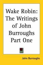 image of Wake Robin: The Writings of John Burroughs Part One
