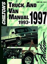 Chilton's Truck and Van Manual:  1993-to 1997 models (Part no. 7921) ; covers all domestic and import models for U.S. and Canada [Service / repair guide]