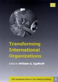 Transforming International Organizations (Globalization of the World Economy, 1) Hardcover
