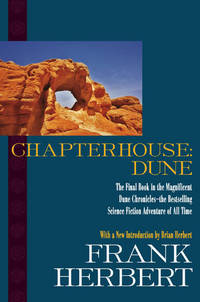 Chapterhouse: Dune (Dune Chronicles) by Frank Herbert - Hardcover - 2009-08-04 - from Ergodebooks and Biblio.com