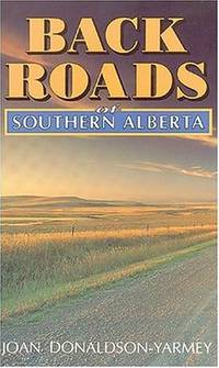 Backroads of Southern Alberta (Back Roads)
