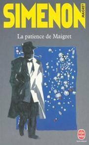 LA Patience De Maigret (Le Livre de Poche) (French Edition)