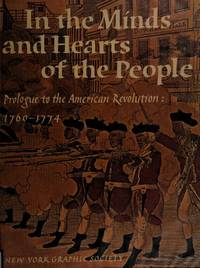 In the Minds and Hearts of the People: Prologue to the American Revolution 1760-1774