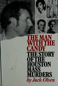 image of The Man With the Candy: The Story of the Houston Mass Murders