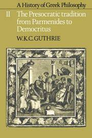 A History of Greek Philosophy: The Presocratic Tradition from Parmenides to Democritus Volume II: Presocratic Tradition from Parmenides to Democritus Vol 2