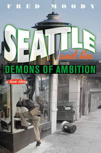 Seattle and the Demons of Ambition: A Love Story