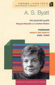 A.S. Byatt: The Essential Guide
