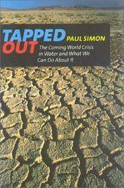 image of Tapped Out: The Coming World Crisis in Water and What We Can Do About It Simon, Paul