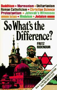 So What's the Difference? A Biblical Comparison of Orthodox Christianity with Major Religions and Major Cults