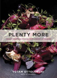 Plenty More: Vibrant Vegetable Cooking from London's Ottolenghi