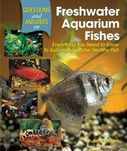 Questions and Answers on Freshwater Aquarium Fishes: Everything You Need to..