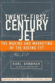 21st Century Jet, the Making and Marketing of the Boeing 777