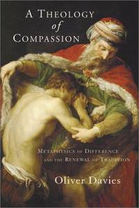 A Theology Of Compassion - Metaphysics Of Difference and The Renewal Of Tradition