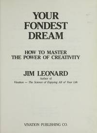 Your Fondest Dream: How to Master the Power of Creativity