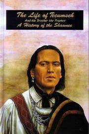 Life of Tecumseh, and His Brother the Prophet: A History of the Shawnee