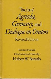 Tacitus' Agricola, Germany, and Dialogue on Orators (Oklahoma Series in Classical Culture) by Cornelius Tacitus; Translator-Herbert W. Benario - Hardcover - 1991-03 - from Ergodebooks (SKU: SONG0806123214)