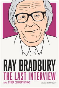 image of Ray Bradbury: The Last Interview : And Other Conversations