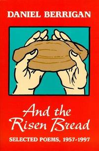 And the Risen Bread: Selected Poems, 1957-1997