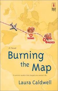 BURNING THE MAP-A SUMMER VACATION THAT CHANGED ONE WOMAN'S LIFE