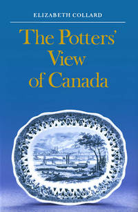 The Potters\' View of Canada Canadian Scenes on Nineteenth-CenturyEarthenware