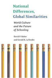 National Differences, Global Similarities: World Culture and the Future of Schooling (Stanford...