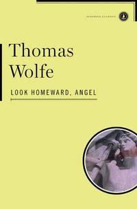image of Look Homeward, Angel (Scribner Classics)
