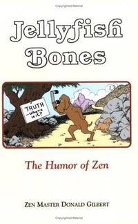 Jellyfish Bones : The Humor of Zen; by  Donald Gilbert - Paperback - from Wheen O'Books (SKU: 21018)