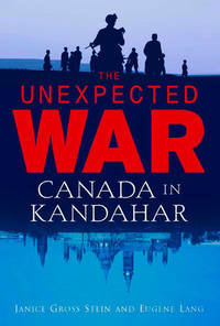 Unexpected War: Canada in Kandahar by Janice Gross Stein - Hardcover - 2007 - from Endless Shores Books and Biblio.com
