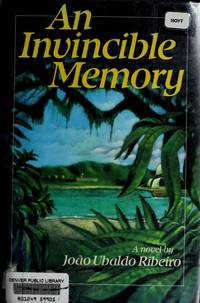 An Invincible Memory by Joao Ubaldo Ribeiro - Hardcover - March 1989 - from Dunaway Books and Biblio.com