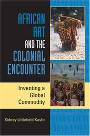 African art and the colonial encounter : inventing a global Commodity
