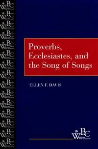 Proverbs, Ecclesiastes, and the Song of Songs (WBC) (Westminster Bible Companion)