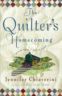 The Quilter's Homecoming - Elm Creek Quilts Series #10