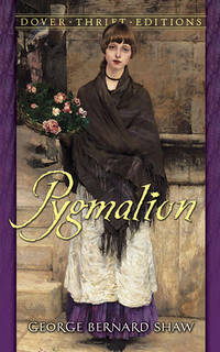 Pygmalion (Dover Thrift Editions) by George Bernard Shaw - from SecondSale (SKU: 00020243618)