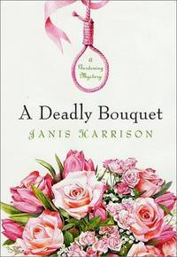 A Deadly Bouquet: A Gardening Mystery