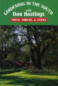 Gardening in the South: Trees, Lawns and Shrubs v. 1 (Gardening in the South with Don Hastings)