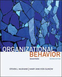 Organizational Behavior: Essentials (Paperback) by by Steven McShane (Author), Mary Ann Von Glinow (Author)