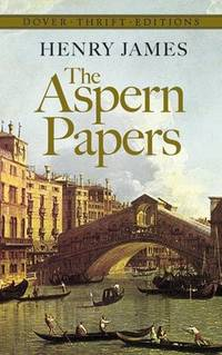 The Aspern Papers (Dover Thrift Editions) by Henry James - Paperback - from Discover Books and Biblio.com
