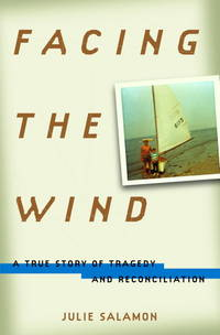 Facing the Wind: A True Story of Tragedy and Reconciliation.