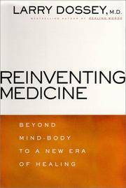 Reinventing Medicine: Beyond Mind-Body to a New Era of Healing.