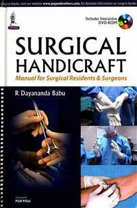 SURGICAL HANDICRAFTS: MANUAL FOR SURGICAL RESIDENTS & SURGEONS WITH DVD-ROM