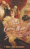 image of The Best of Oscar Wilde: Selected Plays and Writings (Signet Classics)