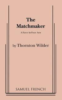 The Matchmaker a Farce In Four Acts