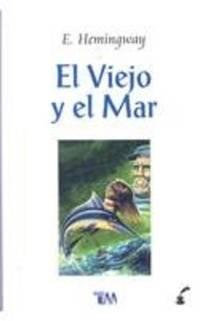 El viejo y el mar/ The Old Man and the Sea (Spanish Edition)