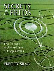 Secrets in the Fields: The Science & Mysticism of Crop Circles